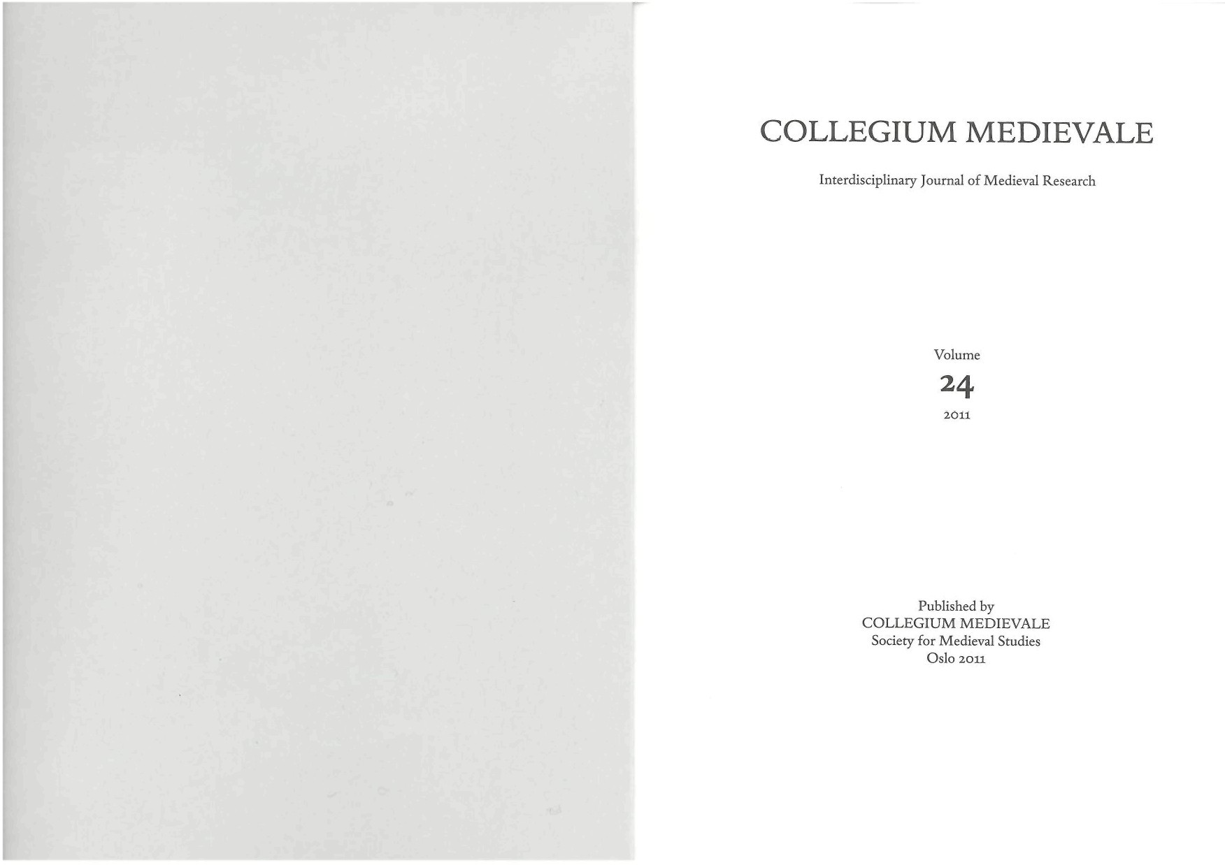 COLLEGIUM MEDIEVALE Interdisciplinary Journal of Medieval Research Volume