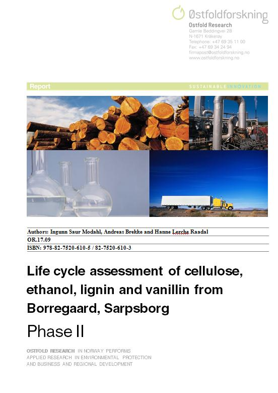 The Borregaard LCA project Aim of the study Life cycle assessment of