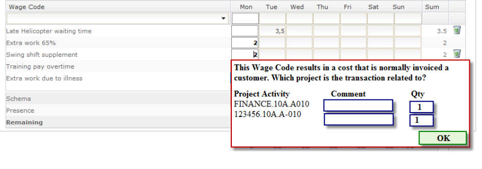 Wage code allocation Lønnskode Allokering If you are working on multiple projects and you have multiple wage code items that you want to allocate to the various projects, a window will appear when