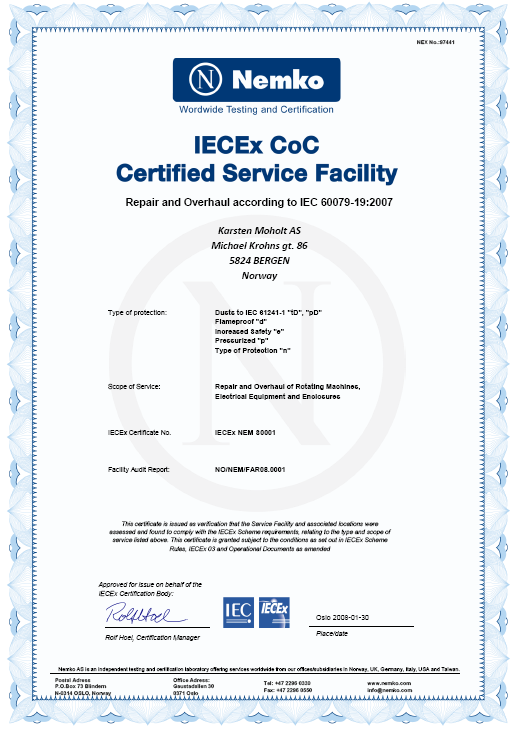 IECEx Karsten Moholt AS is Scandinavia's first and only IECEx certified service facility Nemko is national scheme in Norway IECEx is an international scheme The