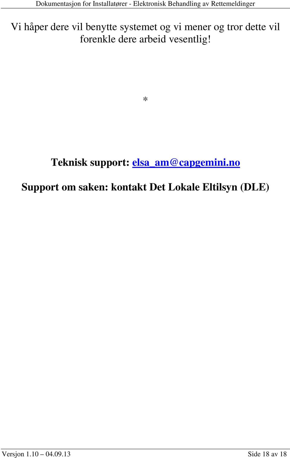 * Teknisk support: elsa_am@capgemini.
