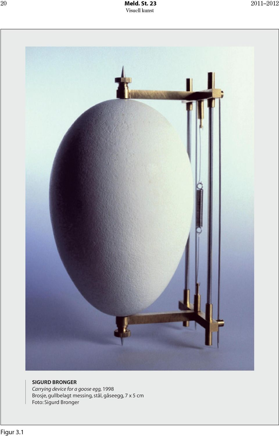 device for a goose egg, 1998 Brosje,
