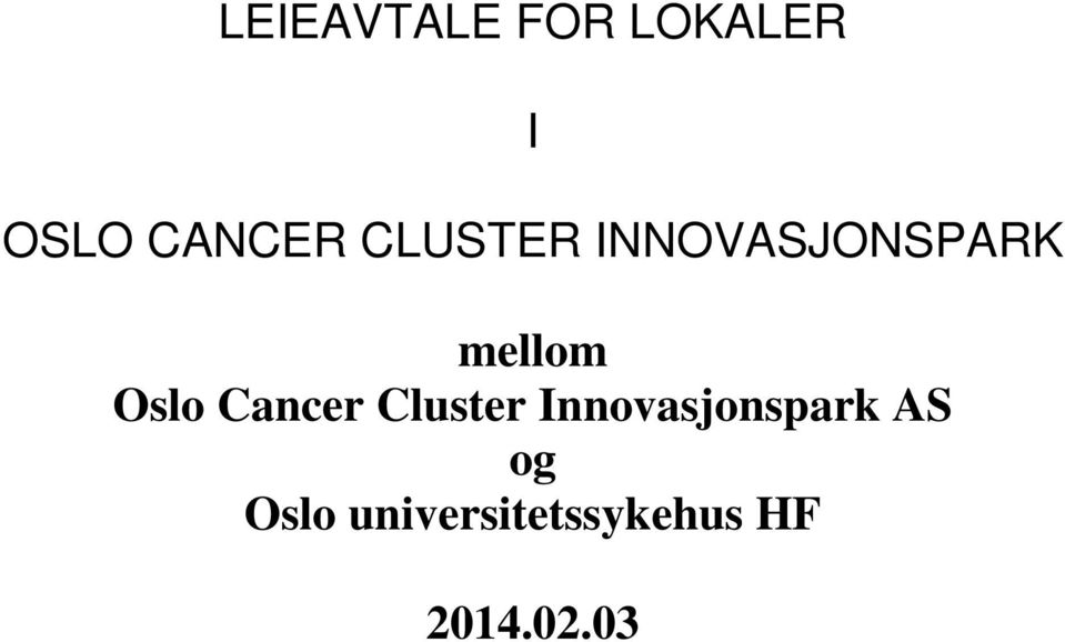 Cancer Cluster Innovasjonspark AS og