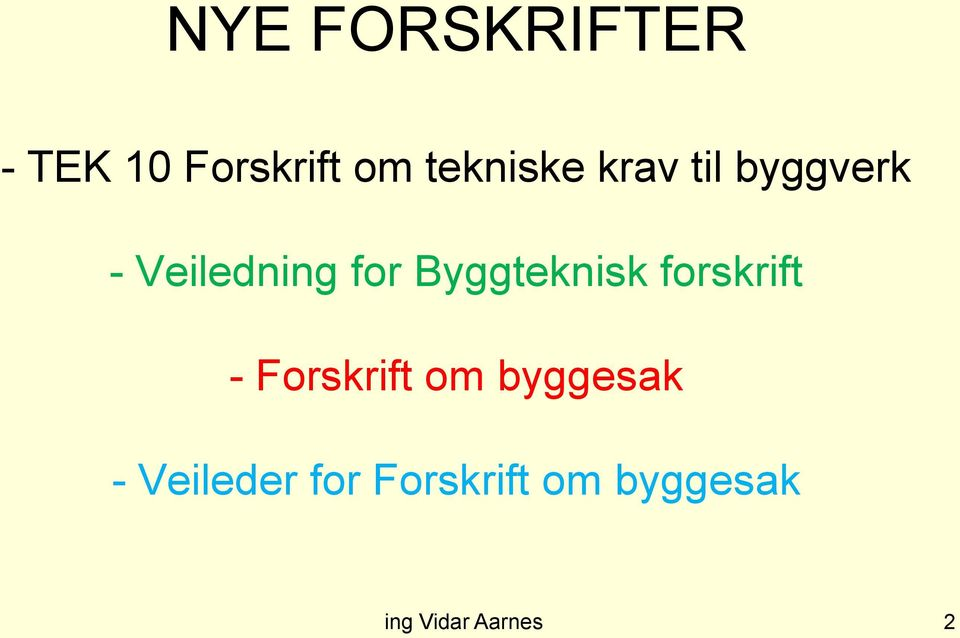for Byggteknisk forskrift - Forskrift om