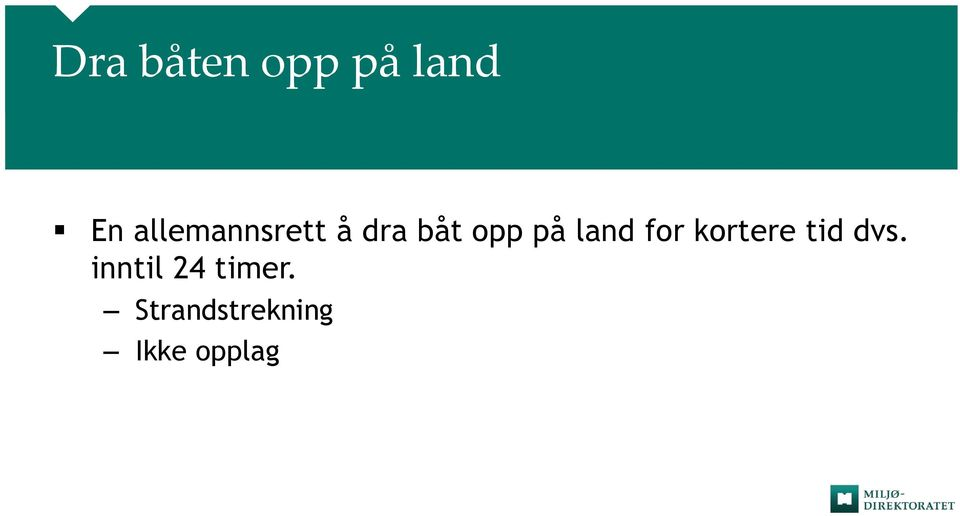 land for kortere tid dvs.