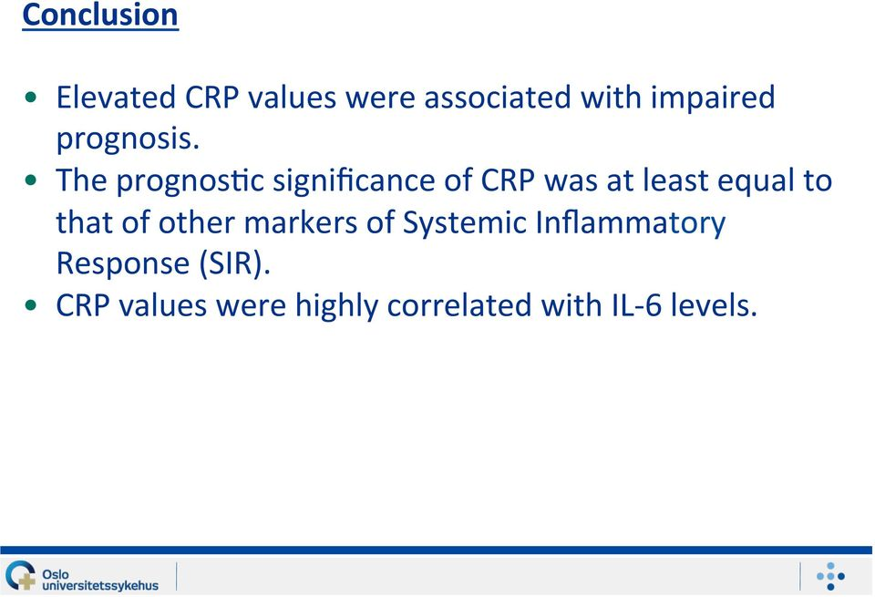 The prognosmc significance of CRP was at least equal to that