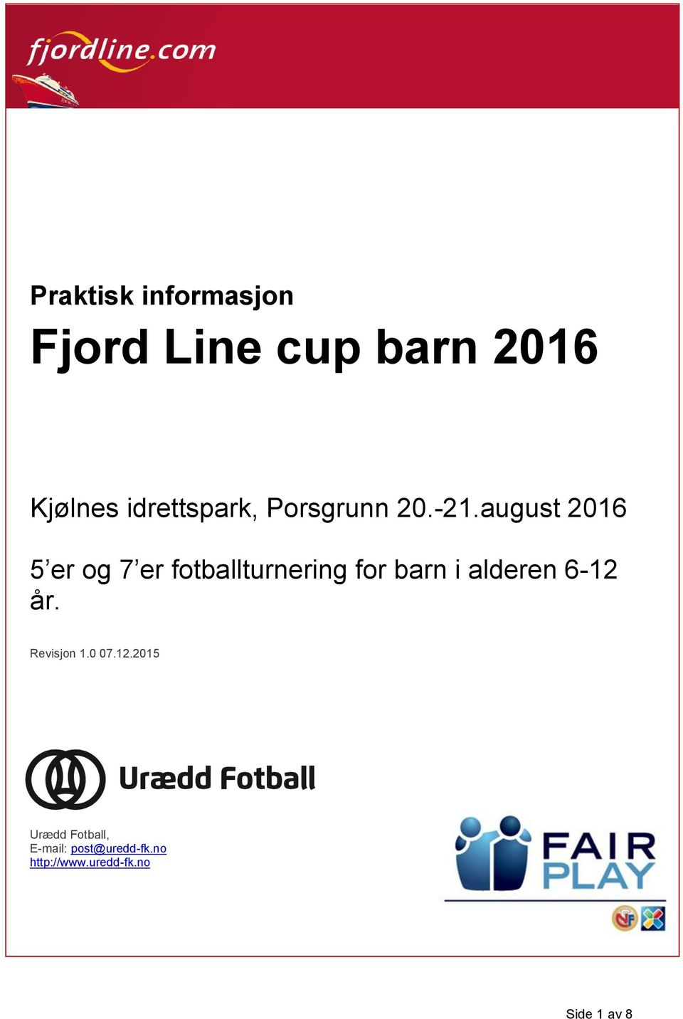 august 2016 5 er og 7 er fotballturnering for barn i alderen