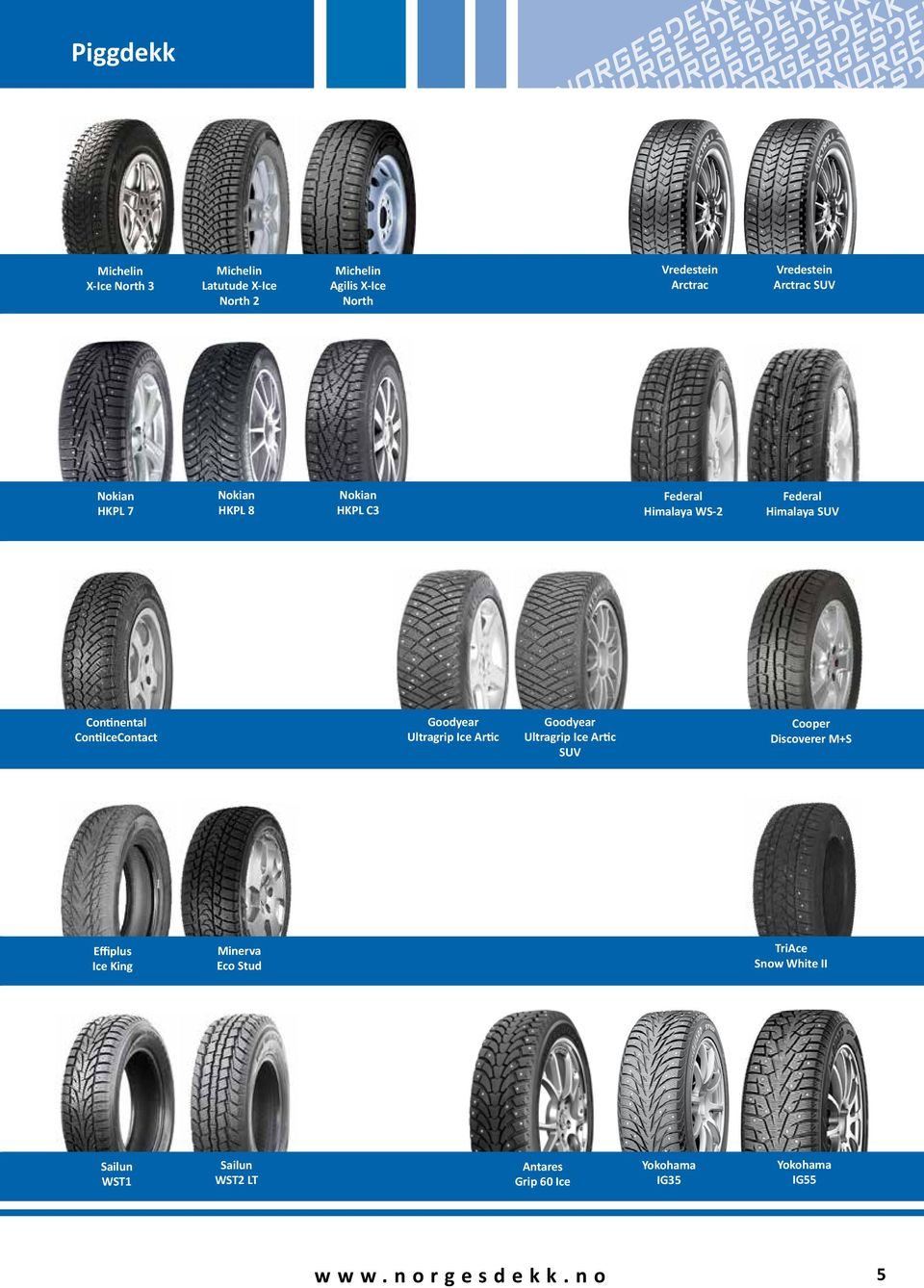 Continental ContiIceContact Goodyear Ultragrip Ice Artic Goodyear Ultragrip Ice Artic SUV Cooper Discoverer M+S