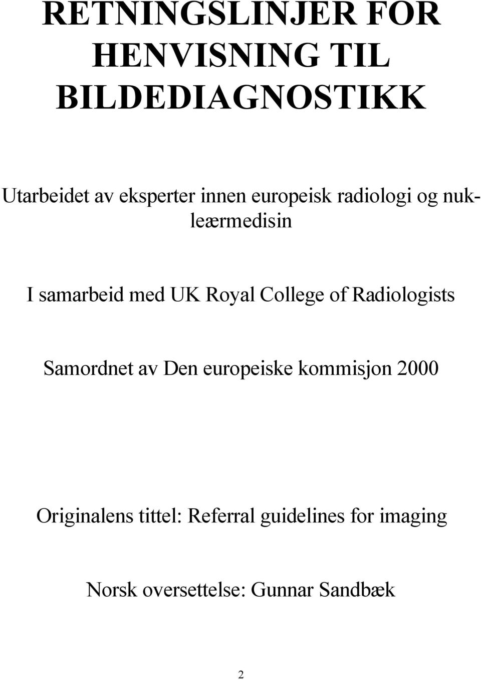 College of Radiologists Samordnet av Den europeiske kommisjon 2000