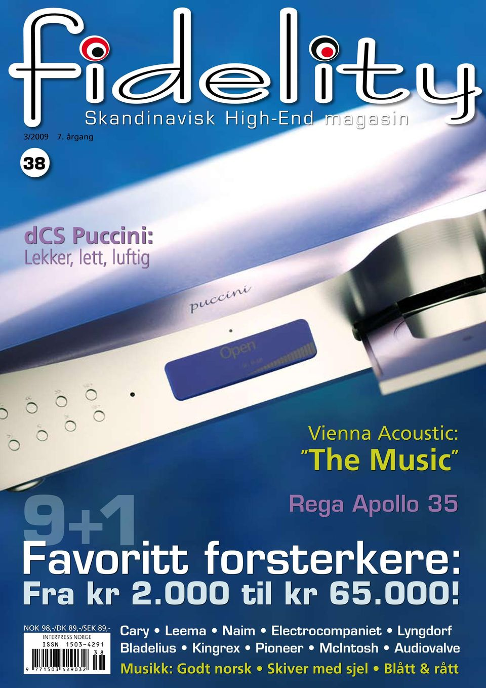 Acoustic: The Music Rega Apollo 35 Favoritt forsterkere: Fra kr 2.000