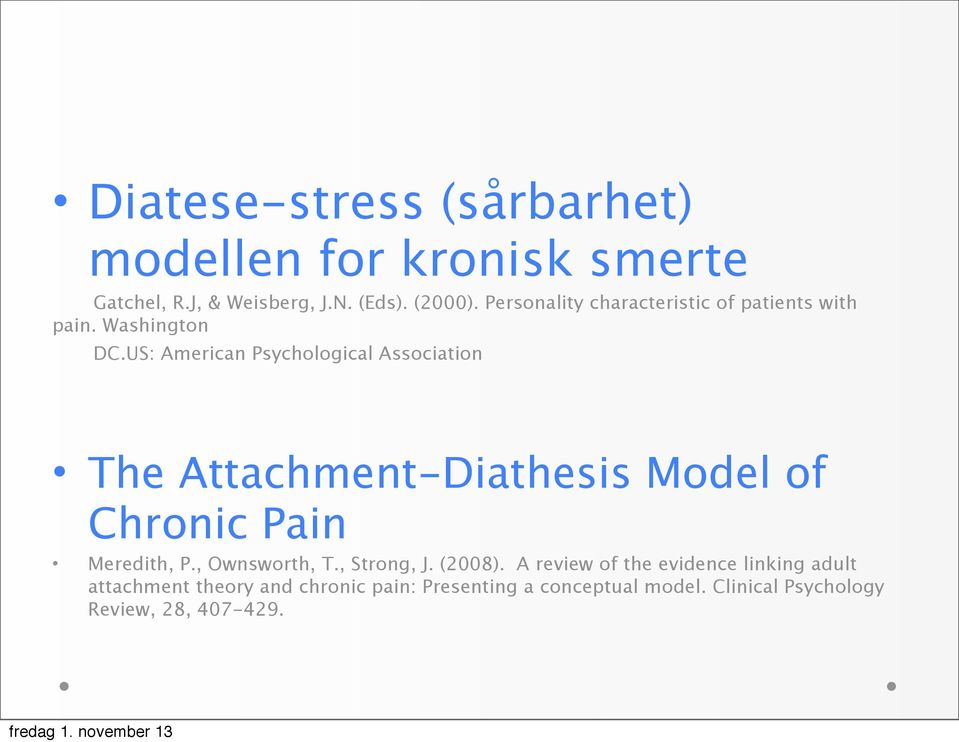 US: American Psychological Association The Attachment-Diathesis Model of Chronic Pain Meredith, P.