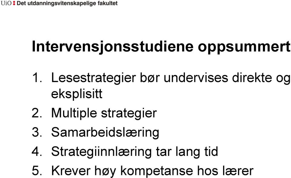 eksplisitt 2. Multiple strategier 3.