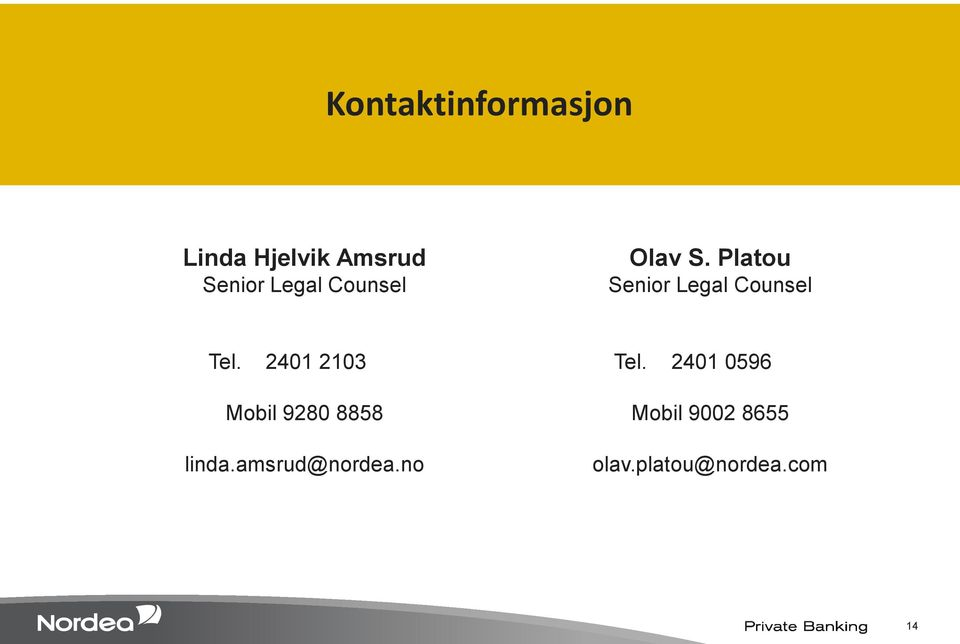 Platou Senior Legal Counsel Tel.