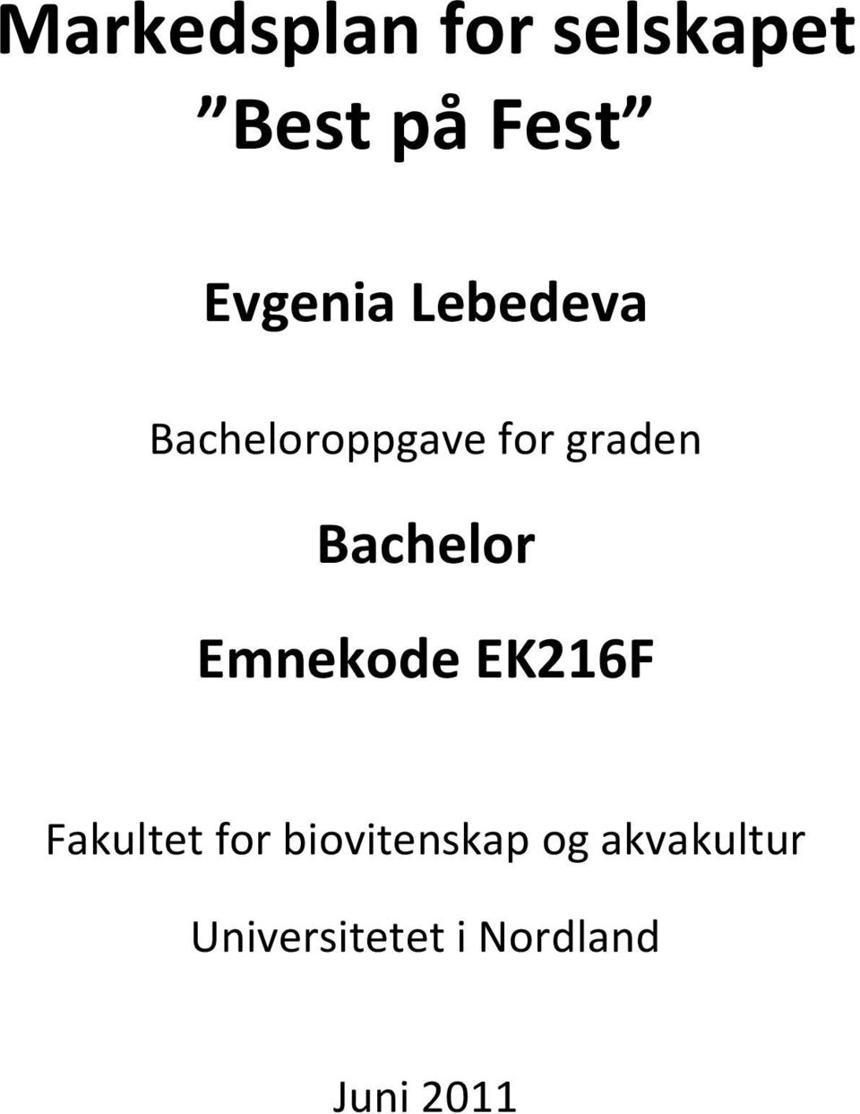 Bachelor Emnekode EK216F Fakultet for