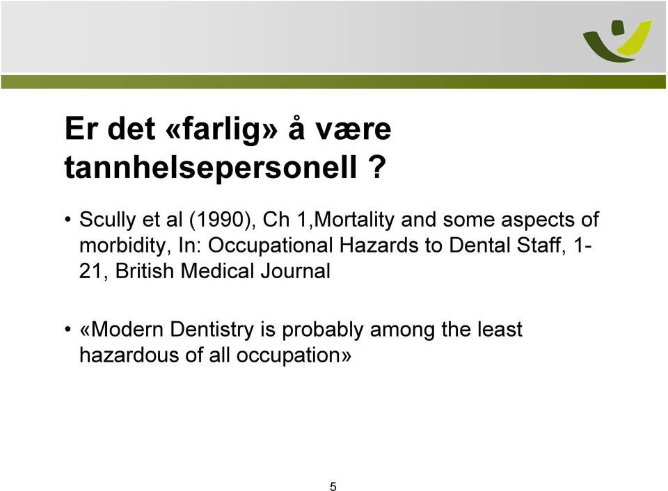 morbidity, In: Occupational Hazards to Dental Staff, 1-21,