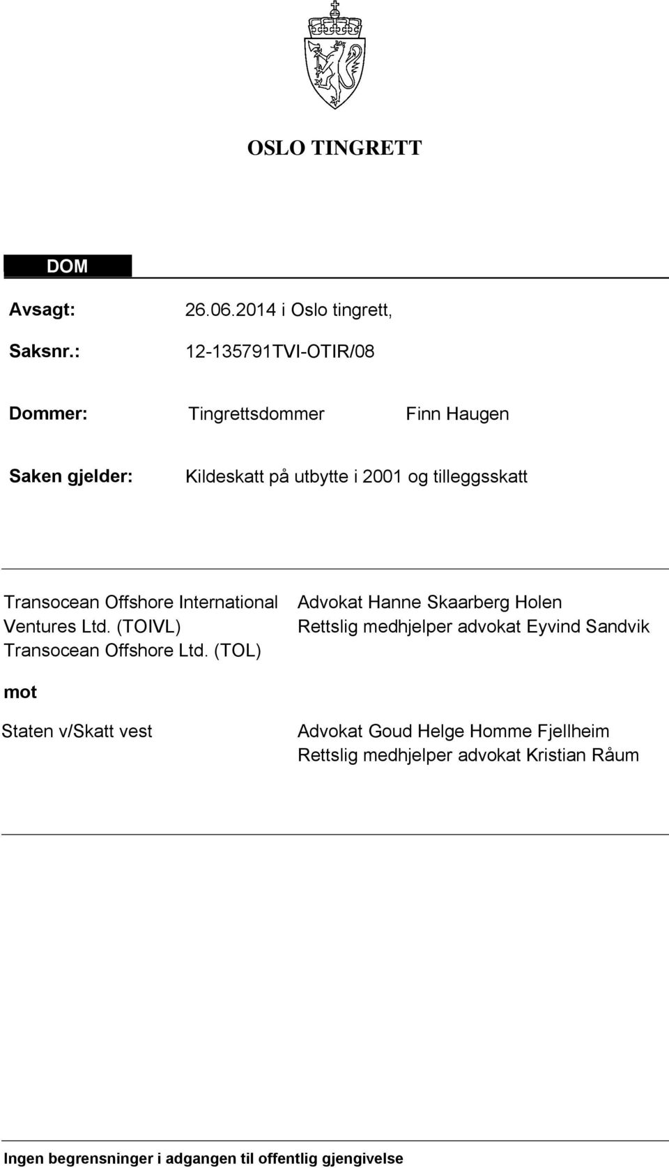 og tilleggsskatt Transocean Offshore International Ventures Ltd. (TOIVL) Transocean Offshore Ltd.