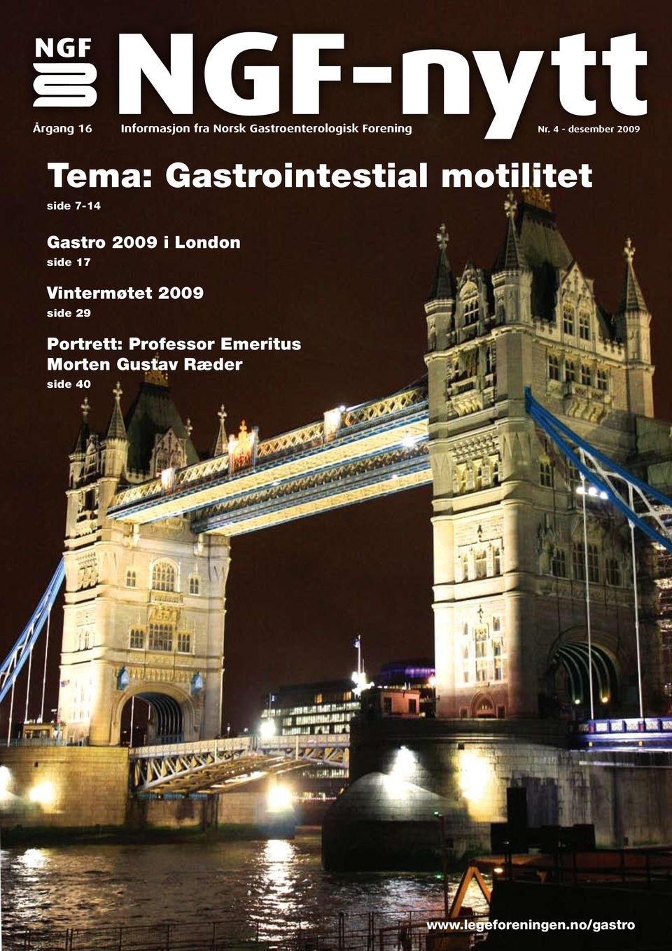 Gastro 2009 i London side 17 Vintermøtet 2009 side 29 Portrett: