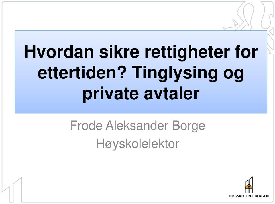 Tinglysing og private