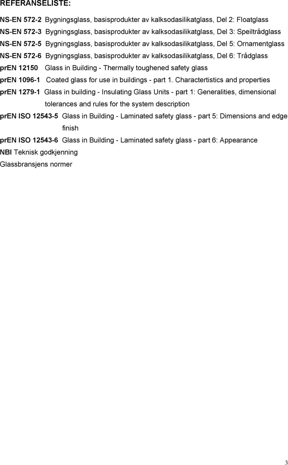 Thermally toughened safety glass pren 1096-1 Coated glass for use in buildings - part 1.