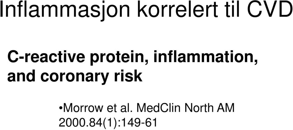 inflammation, and coronary risk