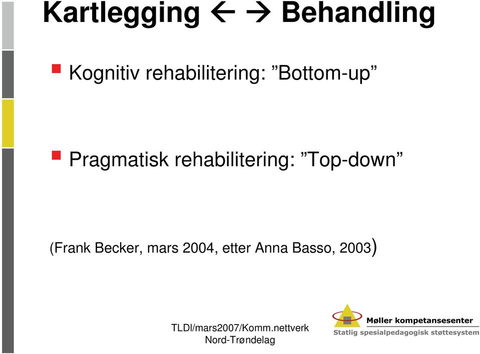 Pragmatisk rehabilitering: Top-down