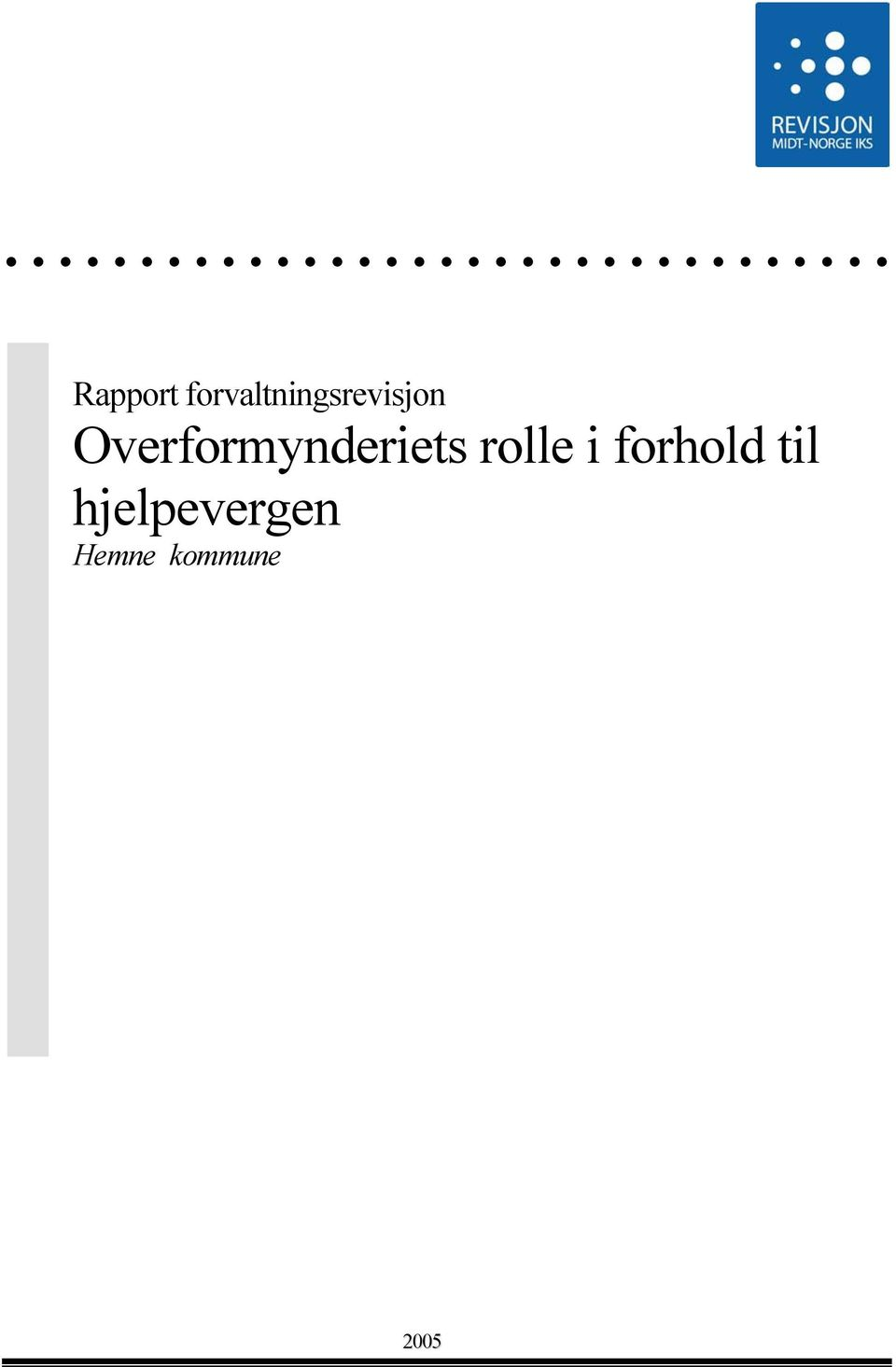 Overformynderiets rolle
