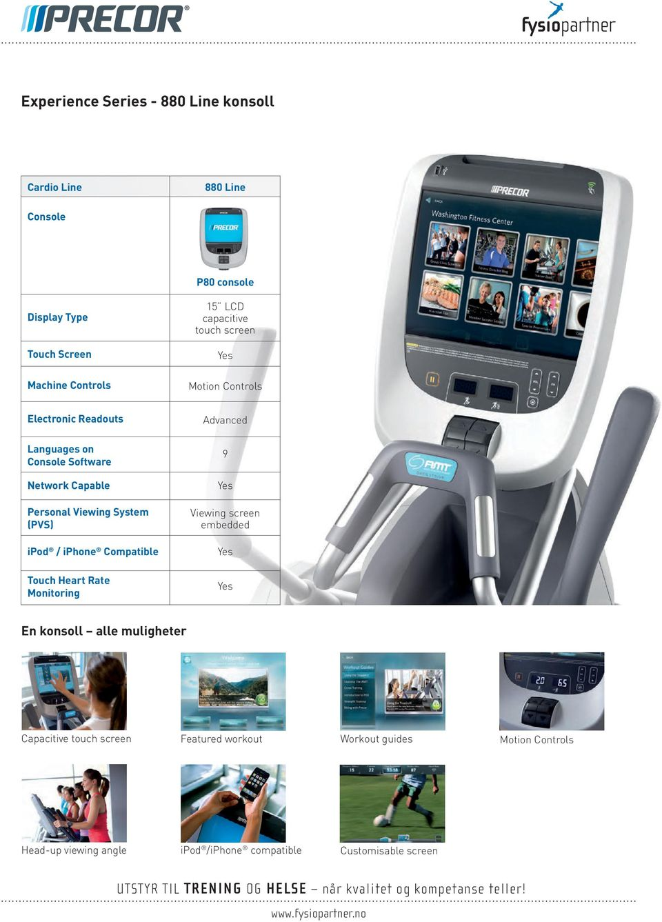 compartmen Experience Series Languages on automaticall 9 880 Experience Console Software Line Series Featured workout Users are encouraged Workout to try gui m 880 Network Line Capable Yes variety in