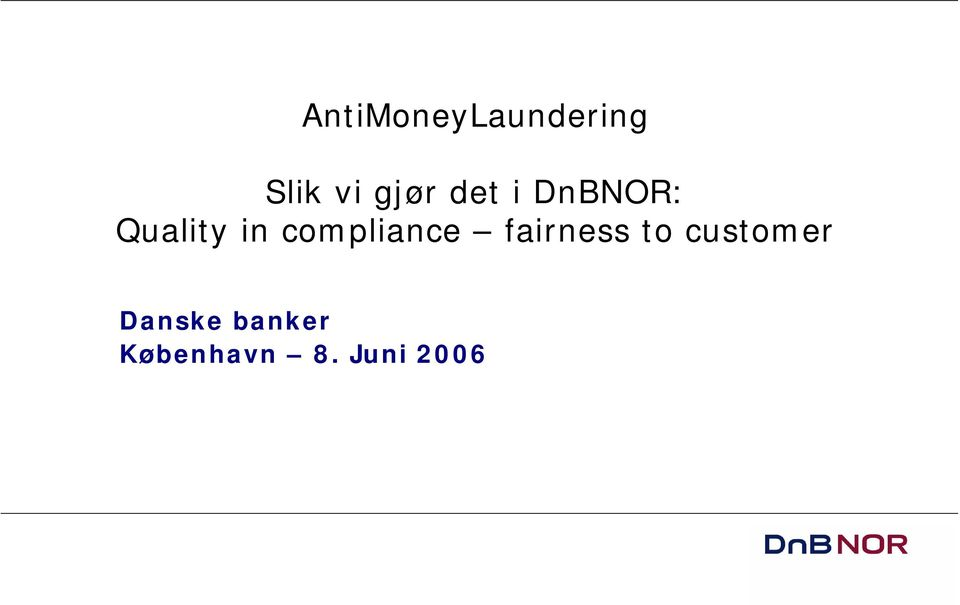 DnBNOR: Quality in