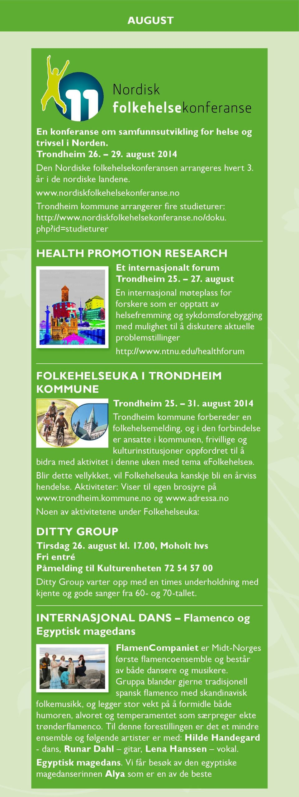 id=studieturer HEALTH PROMOTION RESEARCH Et internasjonalt forum Trondheim 25. 27.