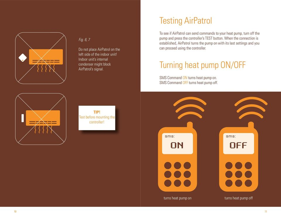 To see if AirPatrol can send commands to your heat pump, turn off the pump and press the controller s TEST button.