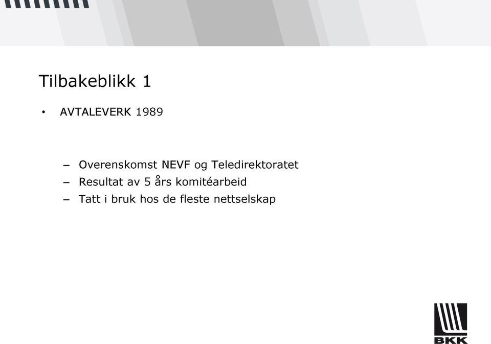 Teledirektoratet Resultat av 5 års