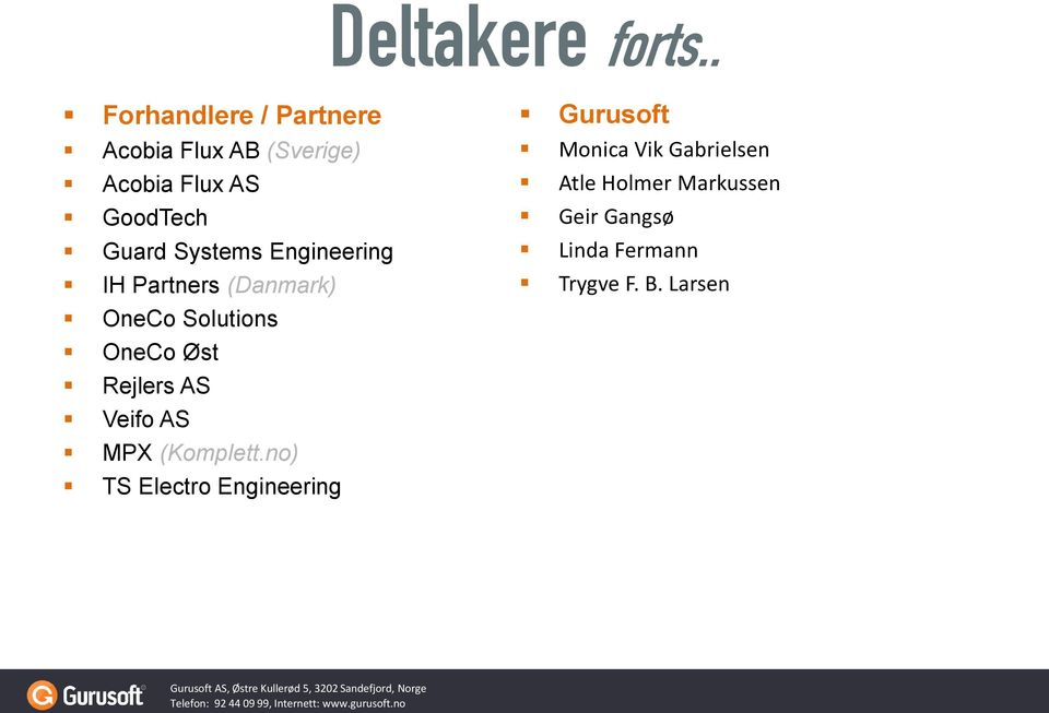 Systems Engineering IH Partners (Danmark) OneCo Solutions OneCo Øst Rejlers AS