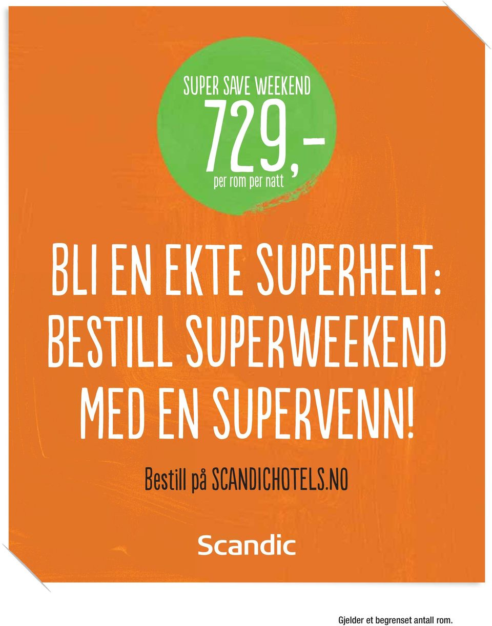 SUPERWEEKEND MED EN SUPERVENN!