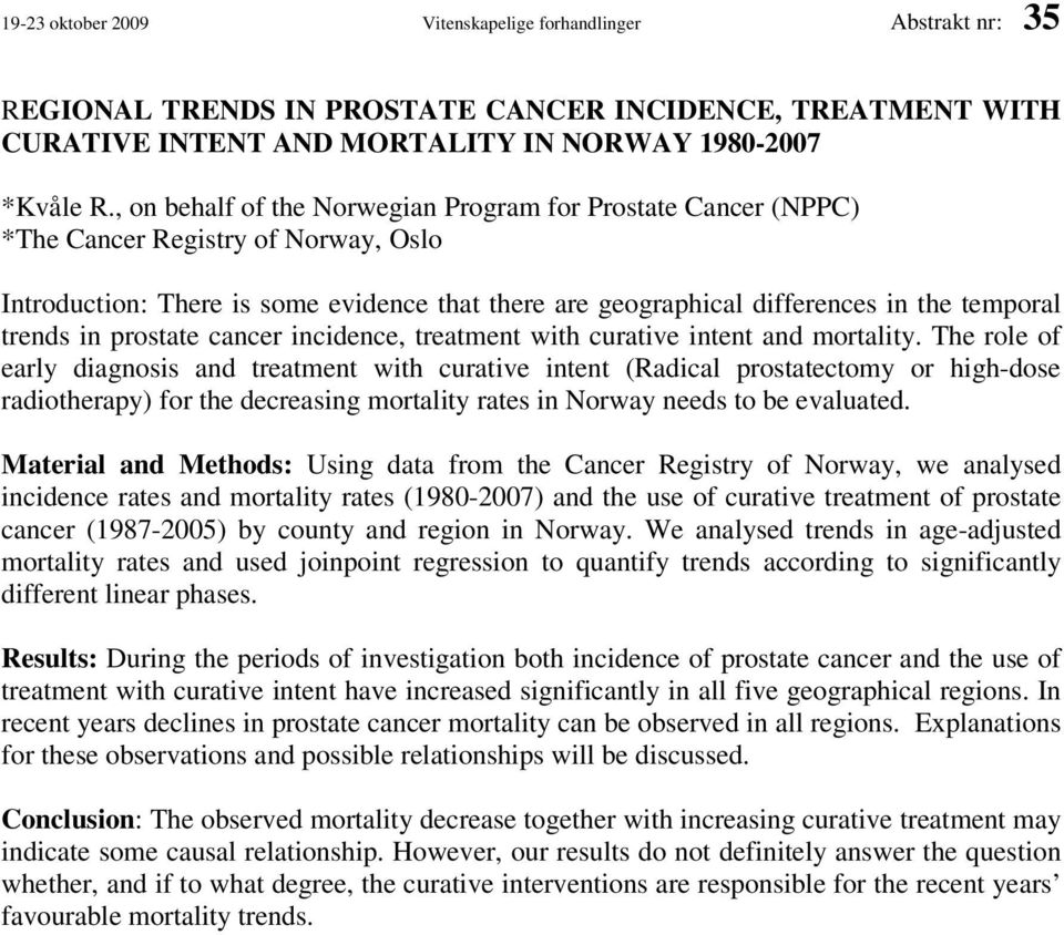 trends in prostate cancer incidence, treatment with curative intent and mortality.