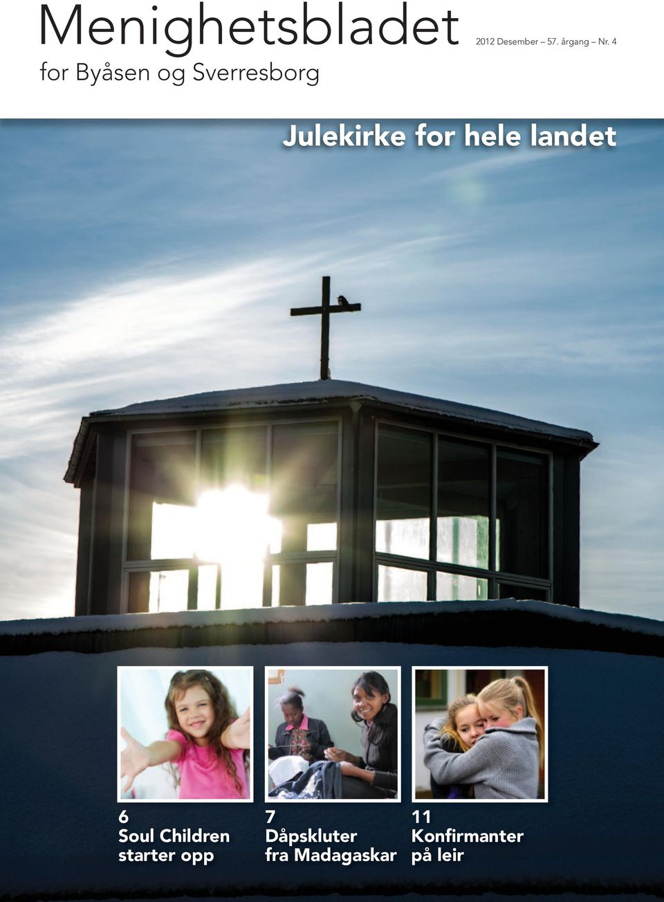 4 Julekirke for hele landet 6 soul Children