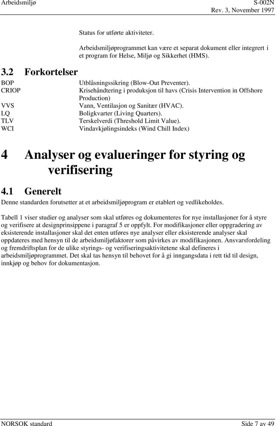 Terskelverdi (Threshold Limit Value). Vindavkjølingsindeks (Wind Chill Index) 4 Analyser og evalueringer for styring og verifisering 4.