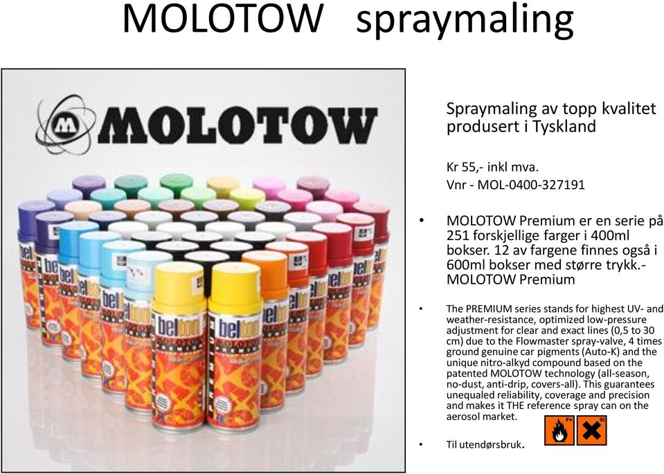 - MOLOTOW Premium The PREMIUM series stands for highest UV- and weather-resistance, optimized low-pressure adjustment for clear and exact lines (0,5 to 30 cm) due to the Flowmaster
