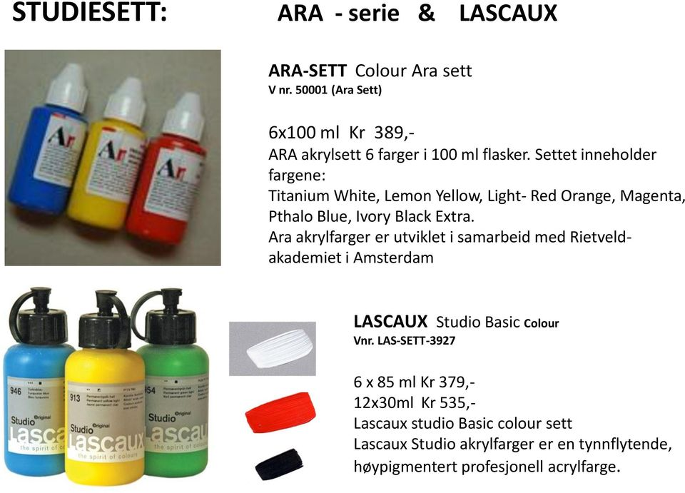 Settet inneholder fargene: Titanium White, Lemon Yellow, Light- Red Orange, Magenta, Pthalo Blue, Ivory Black Extra.