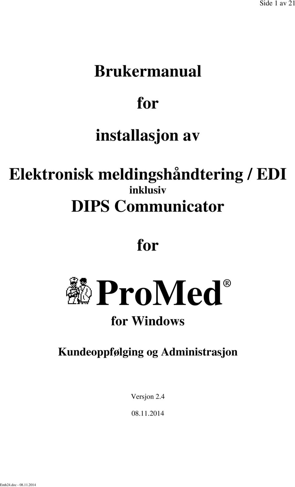 DIPS Communicator for ProMed for Windows