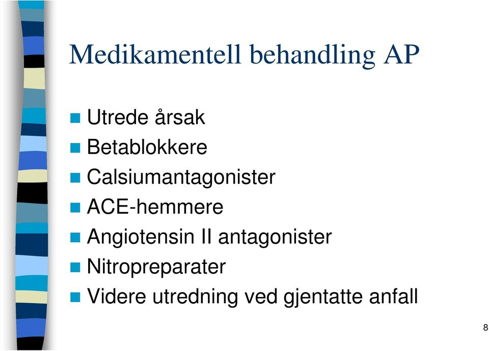 ACE-hemmere Angiotensin II antagonister