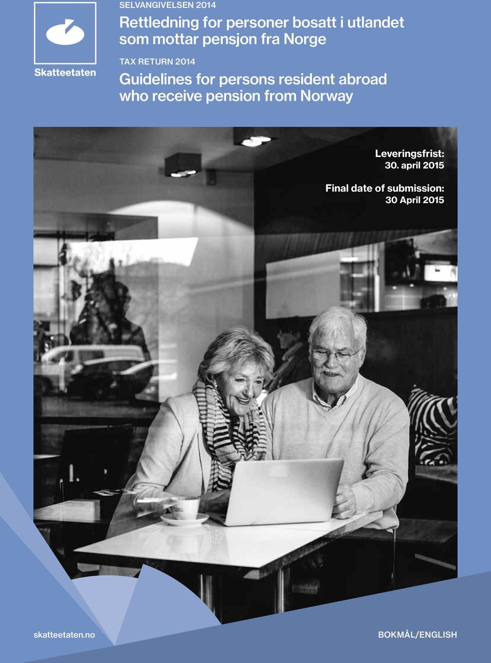 resident abroad who receive pension from Norway Leveringsfrist: 30.