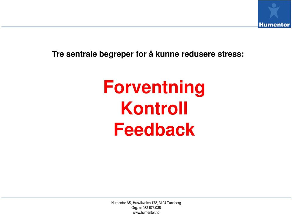 Feedback Humentor AS, Husvikveien 173,