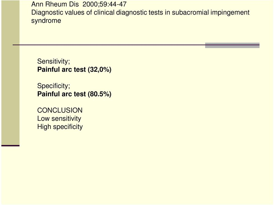 Sensitivity; Painful arc test (32,0%) Specificity;