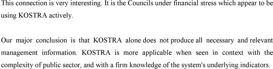 Our major conclusion is that KOSTRA alone does not produce all necessary and relevant