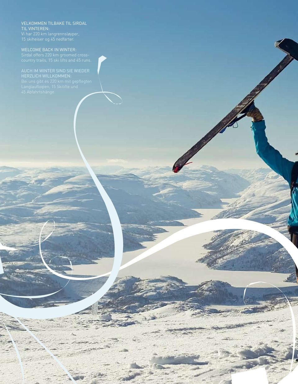 Welcome back in winter: Sirdal offers 220 km groomed crosscountry trails, 15 ski