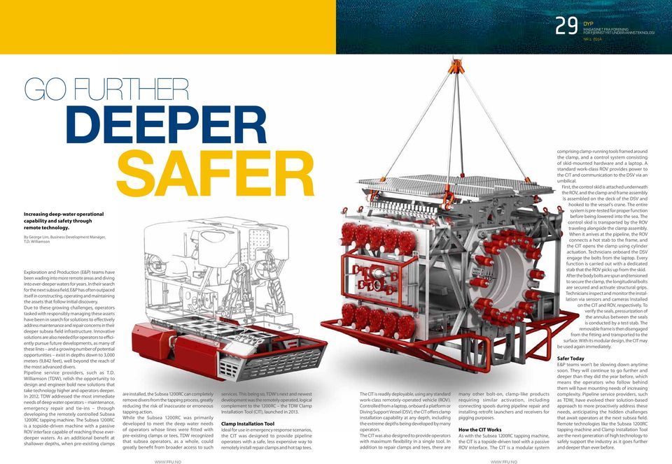 In their search for the next subsea field, E&P has often outpaced itself in constructing, operating and maintaining the assets that follow initial discovery.