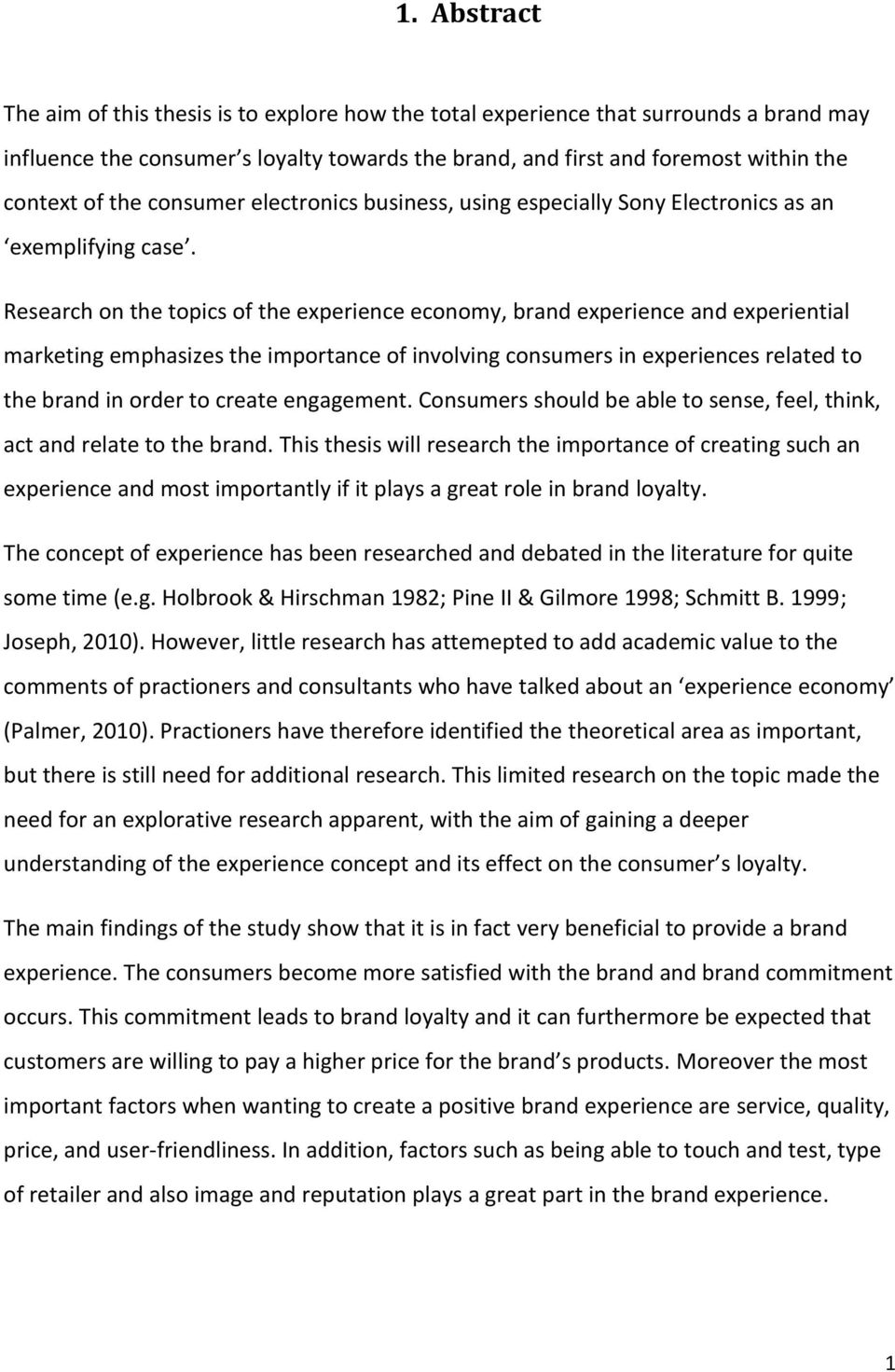 Research on the topics of the experience economy, brand experience and experiential marketing emphasizes the importance of involving consumers in experiences related to the brand in order to create