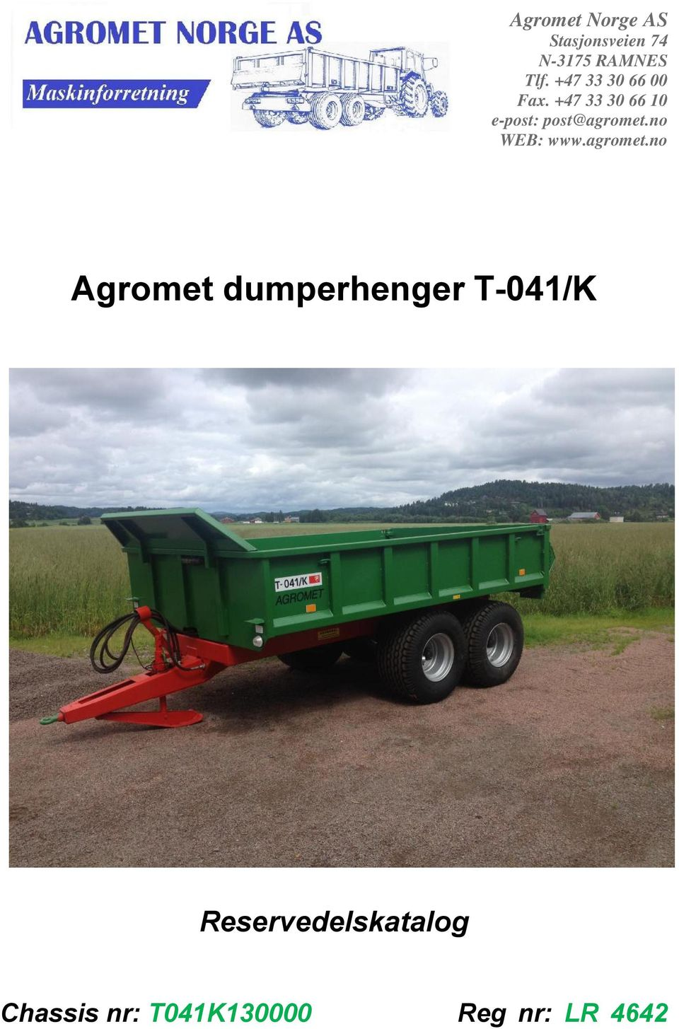 +47 33 30 66 10 e-post: post@agromet.no WEB: www.