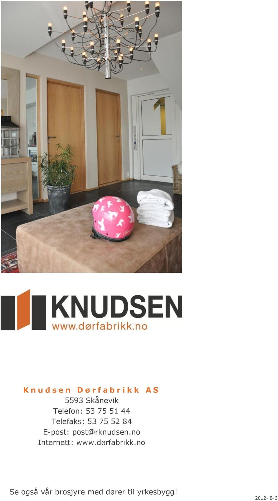 84 E-post: post@rknudsen.no Internett: www.