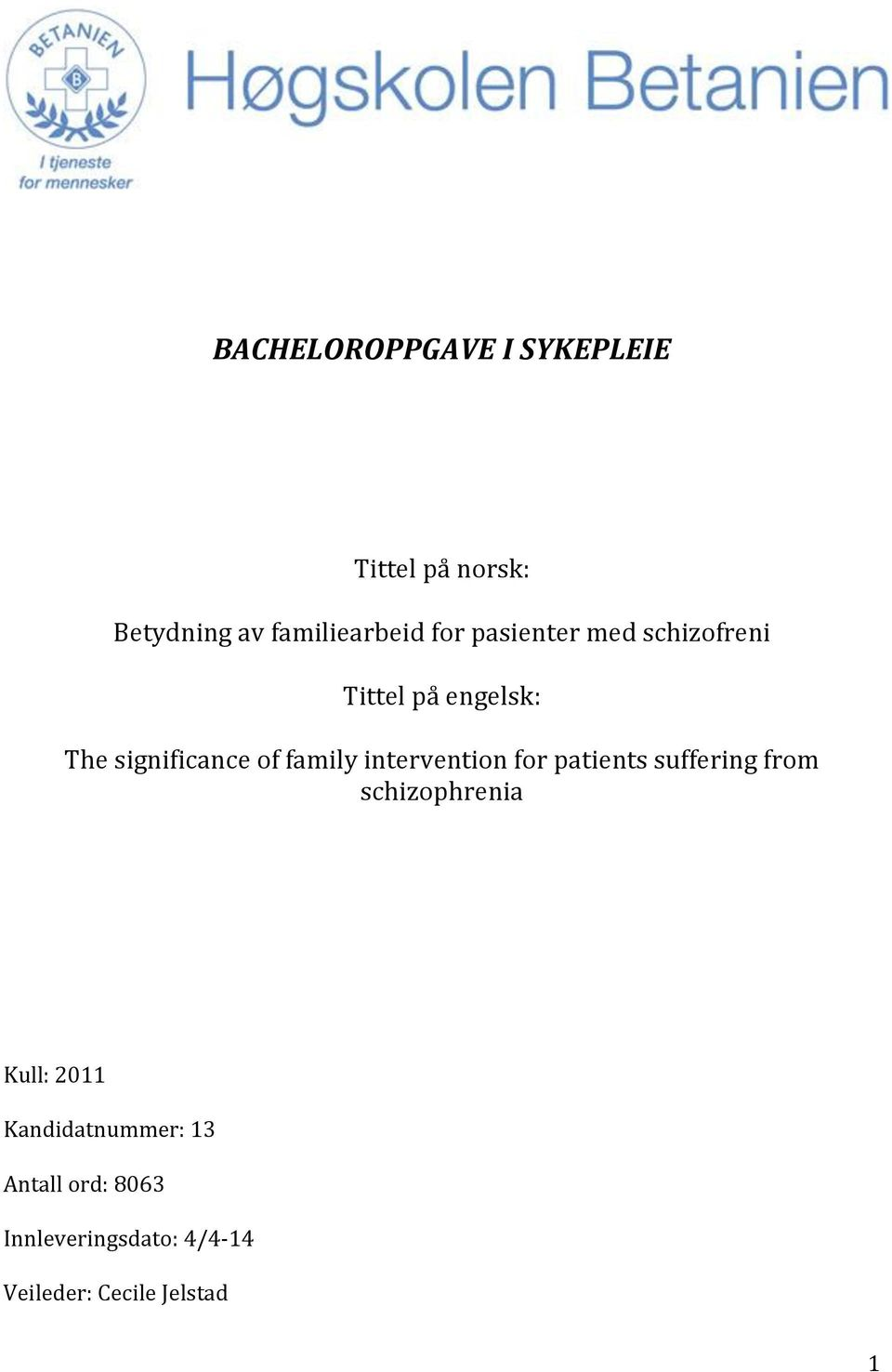 intervention for patients suffering from schizophrenia Kull: 2011